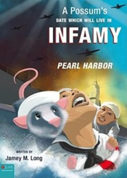 A Possum's Date Which Will Live in Infamy: Pearl Harbor  -     By: Jamey M. Long