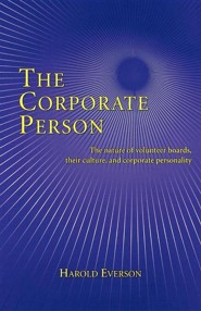 The Corporate Person: The Nature of Volunteer Boards, Their Culture, and Corporate Personality