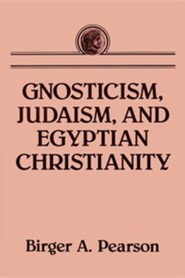 Gnosticism, Judaism, and Egyptian Christianity