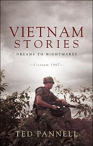 Vietnam Stories: Dreams to Nightmares: Vietnam 1967