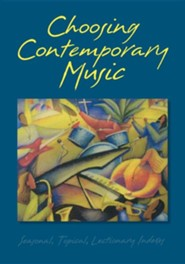 Choosing Contemporary Music  -              By: Terri Bocklund McLean, Rob Glover & Rob Glover