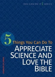 5 Things You Can Do to Appreciate Science and Love the Bible