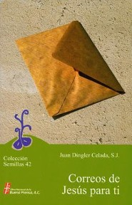 Correos de Jesus para ti, Letters from Jesus to You  -     By: Juan Dingler Celada S.J.