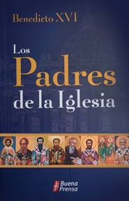 Los Padres de la Iglesia, The Fathers of the Church  -              By: Benedicto XVI