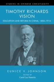 Timothy Richard's Vision: Education and Reform in China, 18801910