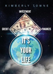 It's Your Life: Credit, Finances & Investment
