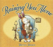 Raising You Alone  -     By: Warren Hanson
