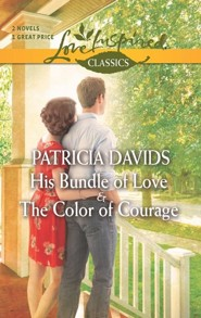 His Bundle of Love and The Color of Courage  -     By: Patricia Davids