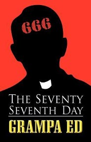 The Seventy Seventh Day  -     By: Grampa Ed