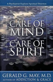 Care of Mind/Care of Spirit  -     By: Gerald G. May