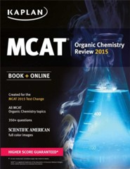 Kaplan MCAT Organic Chemistry Review: Created for MCAT 2015 / Revised