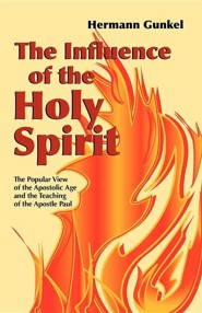 The Influence of the Holy Spirit: The Popular View of the Apostolic Age and the Teaching of the Apostle Paul