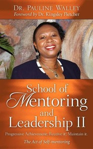 School of Mentoring and Leadership II: Progressive Achievement; Receive It; Maintain It.