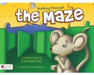 Walking Through the Maze: A Children's Guide for Loss and Grief