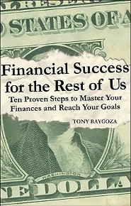 Financial Success for the Rest of Us: Ten Proven Steps to Master Your Finances and Reach Your Goals