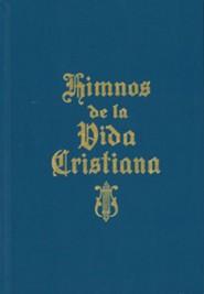 Himnos de La Vida Cristiana (with Music): Una Coleccion de Antiguos y Nuevos Himnos de Alabanza a DiosNew Edition