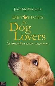 Devotions for Dog Lovers: Life Lessons from Canine Companions  -     By: Judy McWhorter