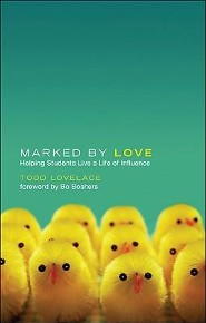 Marked by Love: Helping Students Live a Life of Influence