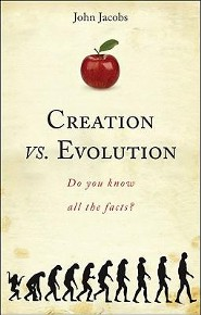 Creation vs. Evolution: Do You Know All the Facts?