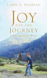 Joy for the Journey-A Prescription for Worry