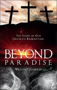 Beyond Paradise: The Story of Our Ultimate Redemption
