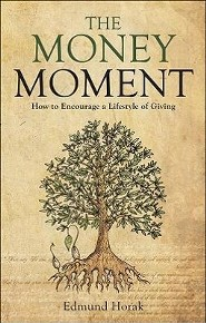 The Money Moment: How to Encourage a Lifestyle of Giving
