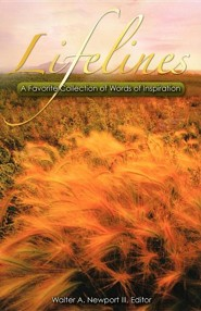 Lifelines: A Favorite Collection Of Words Of Inspiration  -     By: Walter A. Newport III