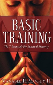 Basic Training  -     By: Vanable H. Moody II