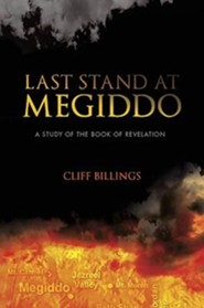Last Stand at Megiddo: A Study of the Book of Revelation