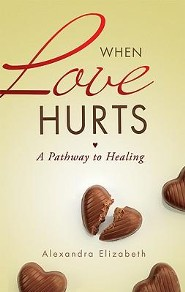 When Love Hurts: A Pathway to Healing