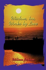 Wisdom Too, Works by Love