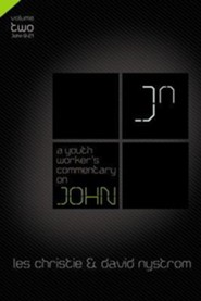 A Youth Worker's Commentary on John, Vol 2: Volume 2  -     