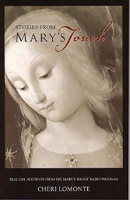 Stories from Mary's Touch, Volume I: Real-Life Accounts from the Mary's Touch Radio Program
