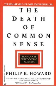 The Death of Common Sense: How Law is Suffocating America  -     By: Philip K. Howard