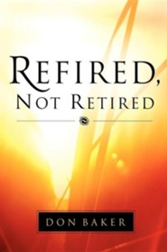 Refired, Not Retired