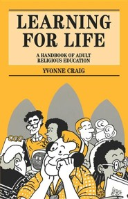 Learning for Life: A Handbook of Adult Religious Education