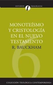 Monoteismo y Cristologia en el Nuevo Testamento