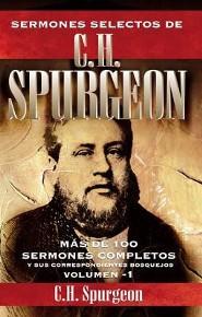 Sermones Selectos de C. H. Spurgeon, Volumen -1: Mas de 100 Sermones Completos y Sus Correspondientes Bosquejos