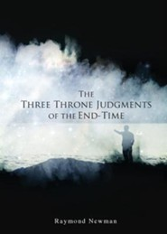 The Three Throne Judgments of the End-Time