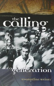 The Calling of a Generation   -              By: Evangeline Weiner