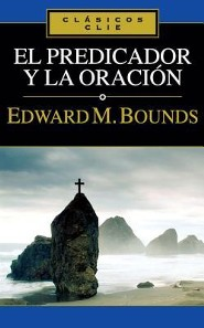 El Predicador y la Oracion  -     By: Edward M. Bounds