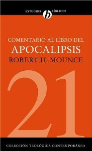 Comentario al Libro del Apocalipsis = The Book of Revelation  -     By: Robert H. Mounce