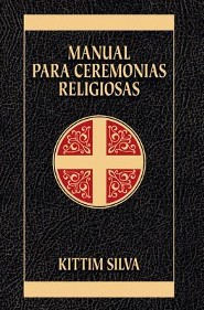 Manual Para Ceremonias Religiosas  -     By: Kittim Silva
