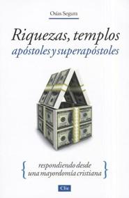Riquezas, templos, apostoles y soper apostoles: Respondiendo desde una mayordom a cristiana
