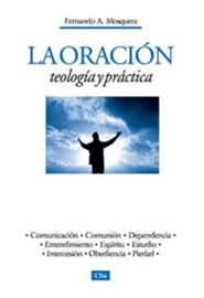 Teolog&#237a y pr&#225ctica de la oraci&#243n, Theology and the Practice of Prayer