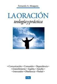 Teolog&#237a y pr&#225ctica de la oraci&#243n, Theology and the Practice of Prayer
