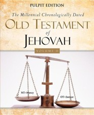 The Millennial Chronologically Dated Old Testament of Jehovah Vol. II