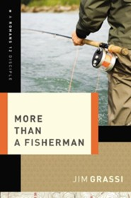 More Than A Fisherman  -     By: Jim Grassi