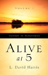 Alive at 5 Volume 1  -     By: L. David Harris