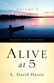 Alive at 5 Volume 2  -     By: L. David Harris